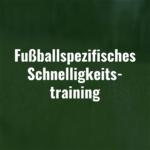 Fußballspezifisches Schnelligkeitstraining